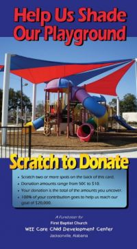 Scratch off postcards are are an easy and terrific way to raise money. We bet the kids at the First Baptist Church in Jacksonville Alabama are going to be thrilled with their new playground.